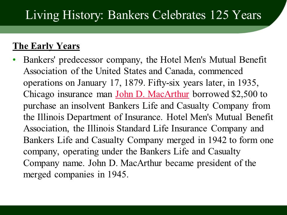 Living History: Bankers Celebrates 125 Years The Early Years Bankers' predecessor company, the Hotel Men's Mutual Benefit Association of the United St