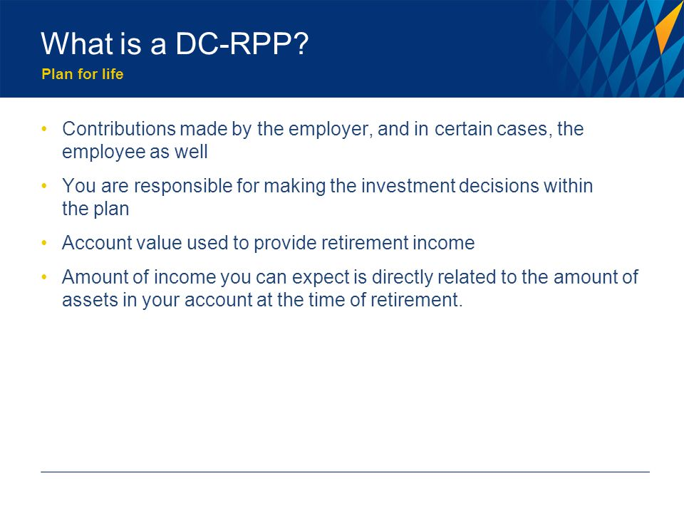 Plan for life What is a DC-RPP.