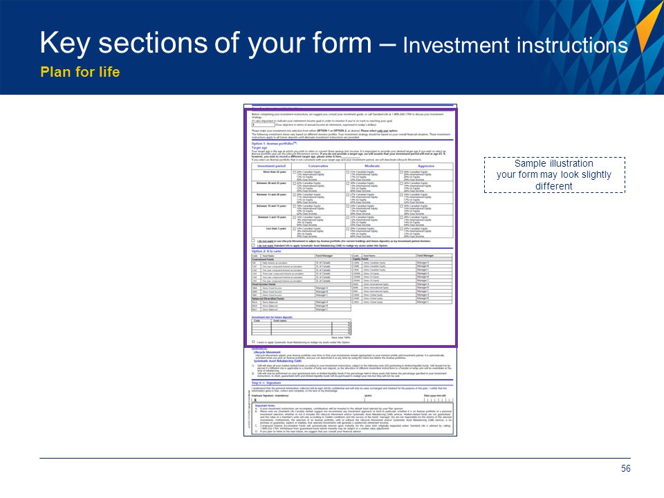 Plan for life 56 Key sections of your form – Investment instructions Sample illustration your form may look slightly different