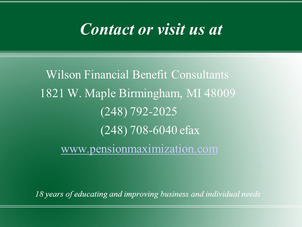 Contact or visit us at Wilson Financial Benefit Consultants 1821 W.
