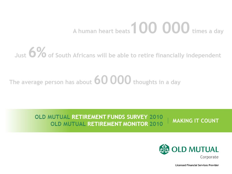 OLD MUTUAL RETIREMENT FUNDS SURVEY 2010 OLD MUTUAL RETIREMENT MONITOR 2010