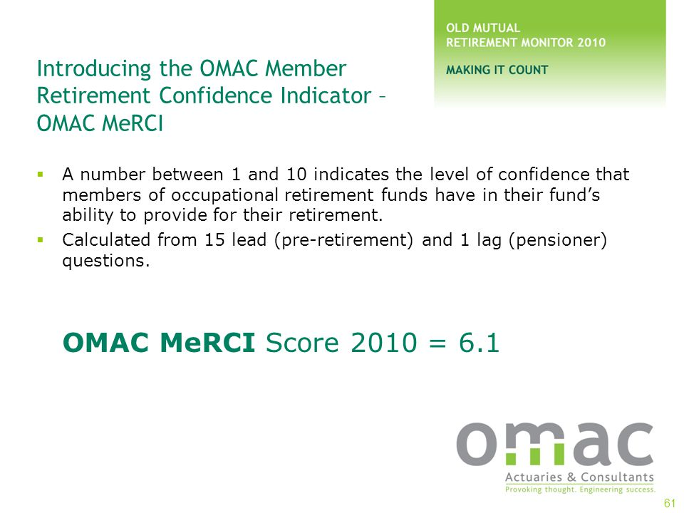 Introducing the OMAC Member Retirement Confidence Indicator – OMAC MeRCI  A number between 1 and 10 indicates the level of confidence that members of