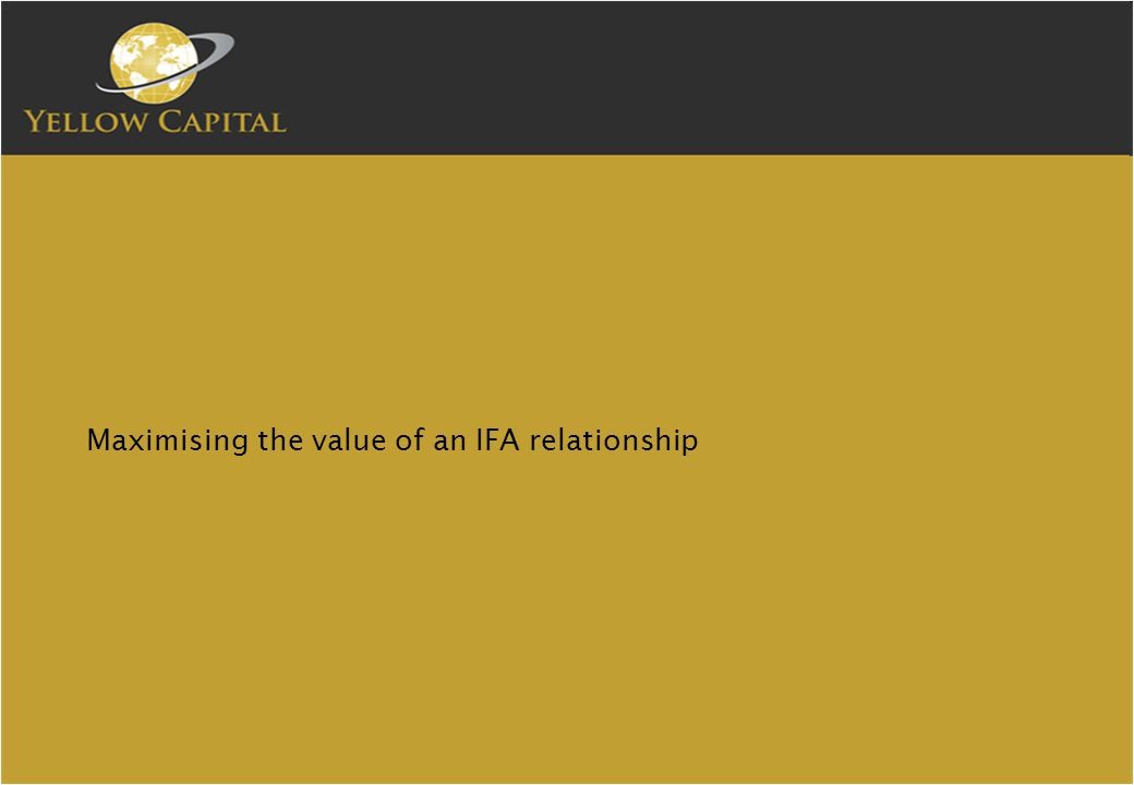 Maximising the value of an IFA relationship