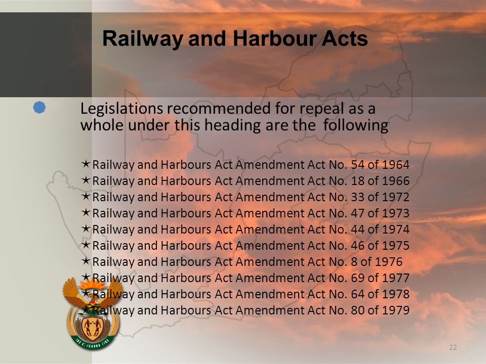 Railway and Harbour Acts  Legislations recommended for repeal as a whole under this heading are the following  Railway and Harbours Act Amendment Act No.