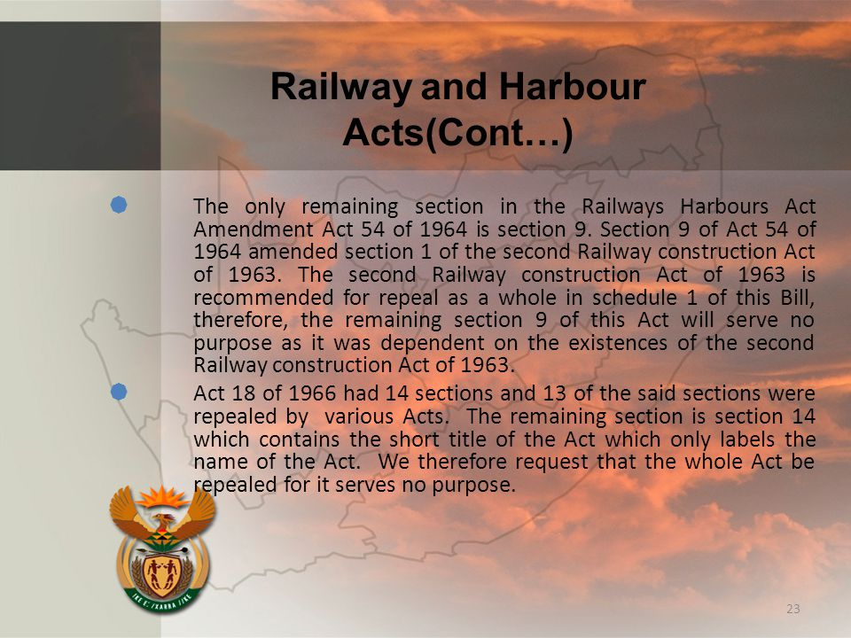 Railway and Harbour Acts(Cont…)  The only remaining section in the Railways Harbours Act Amendment Act 54 of 1964 is section 9. Section 9 of Act 54 o