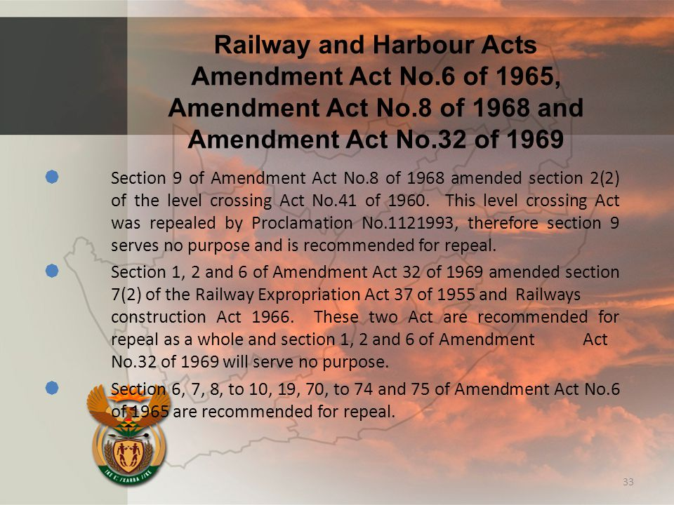 Railway and Harbour Acts Amendment Act No.6 of 1965, Amendment Act No.8 of 1968 and Amendment Act No.32 of 1969  Section 9 of Amendment Act No.8 of 1968 amended section 2(2) of the level crossing Act No.41 of 1960.