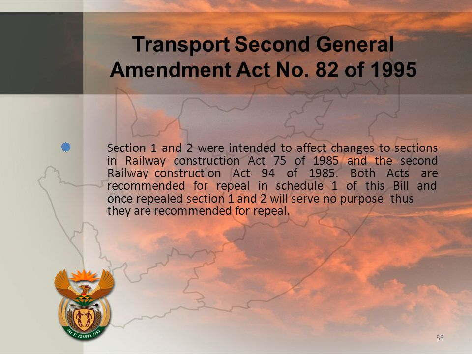 Transport Second General Amendment Act No. 82 of 1995  Section 1 and 2 were intended to affect changes to sections in Railway construction Act 75 of