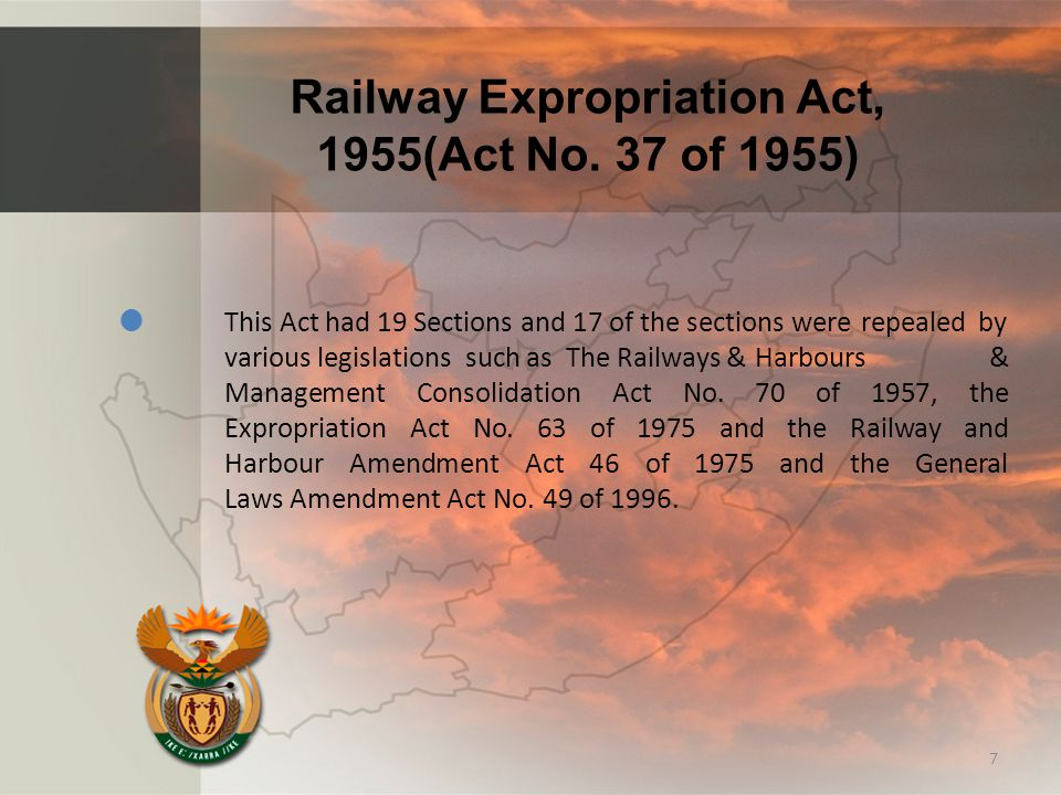 Railway Expropriation Act, 1955(Act No. 37 of 1955)  This Act had 19 Sections and 17 of the sections were repealed by various legislations such as Th