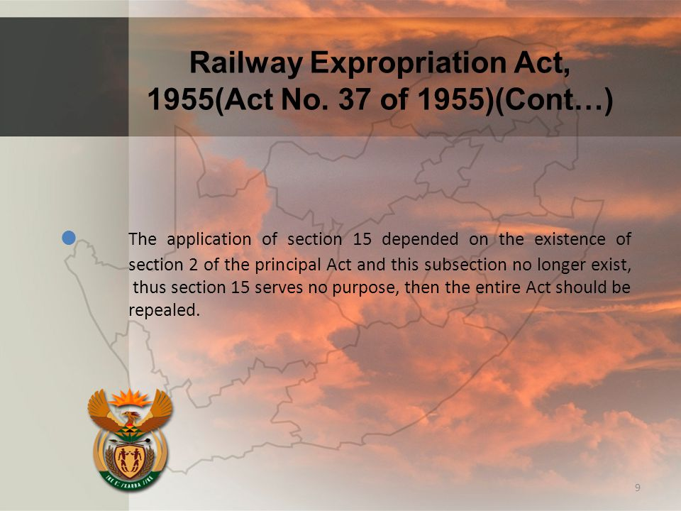 Railway Expropriation Act, 1955(Act No. 37 of 1955)(Cont…)  The application of section 15 depended on the existence of section 2 of the principal Act
