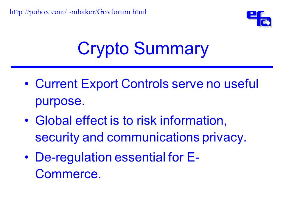 Crypto Summary Current Export Controls serve no useful purpose.