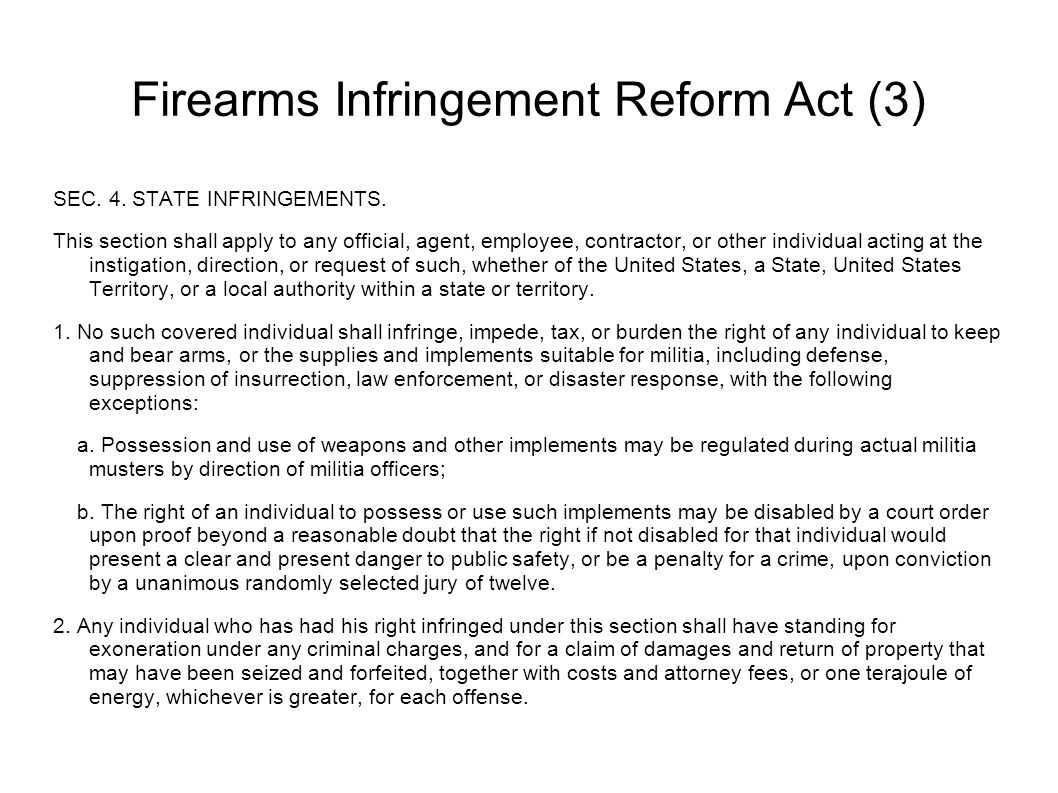 Firearms Infringement Reform Act (3) SEC. 4. STATE INFRINGEMENTS.