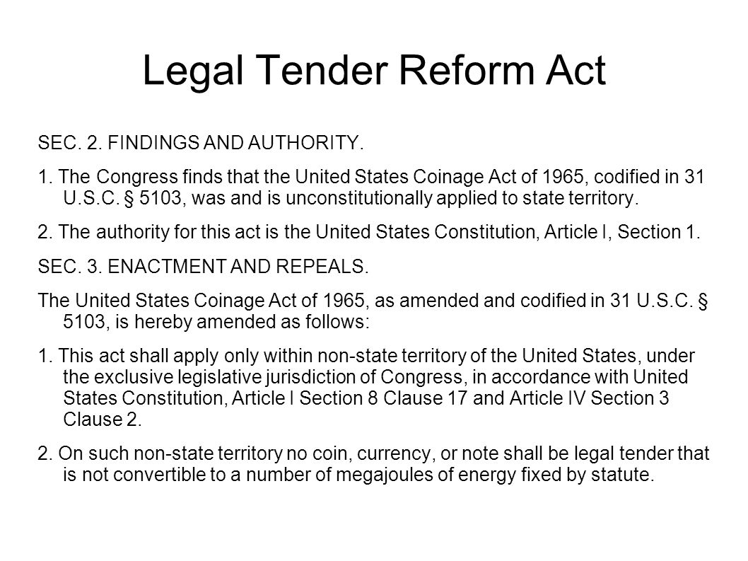 Legal Tender Reform Act SEC. 2. FINDINGS AND AUTHORITY.