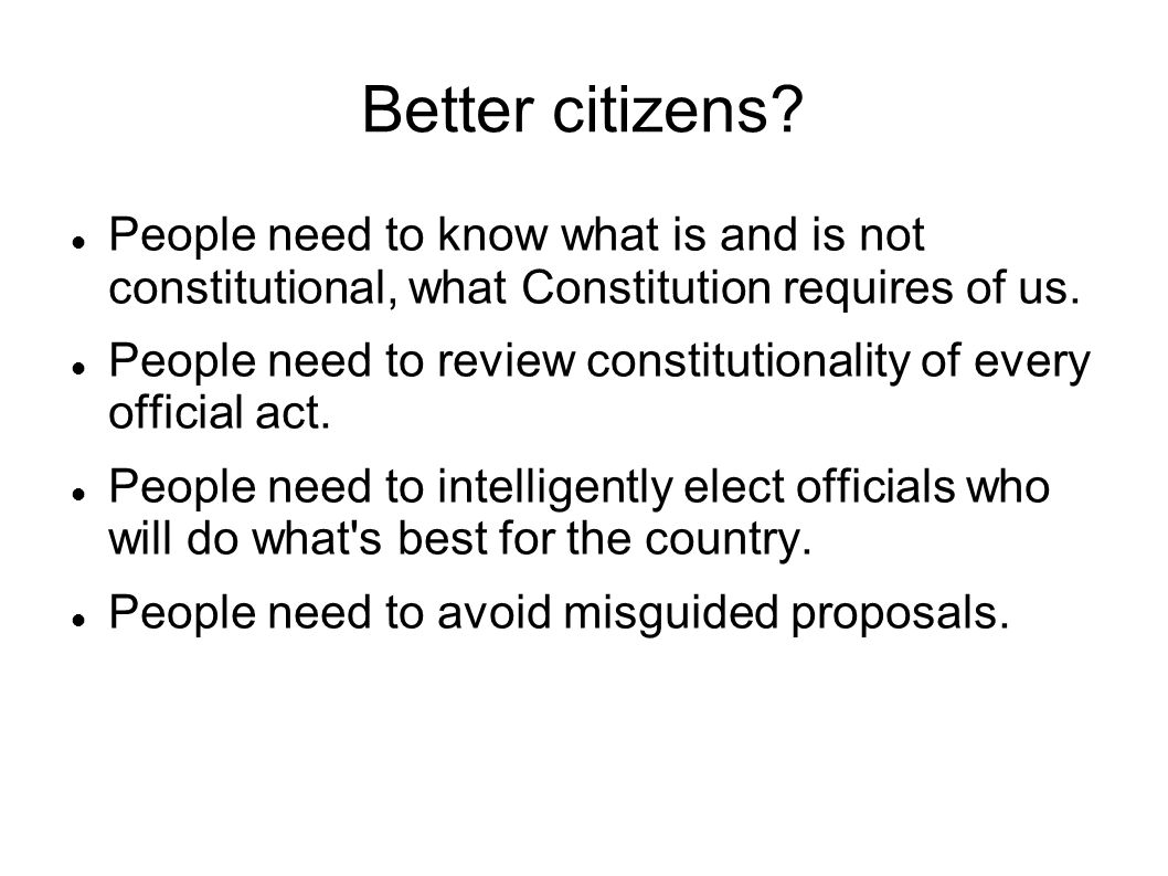 Better citizens.