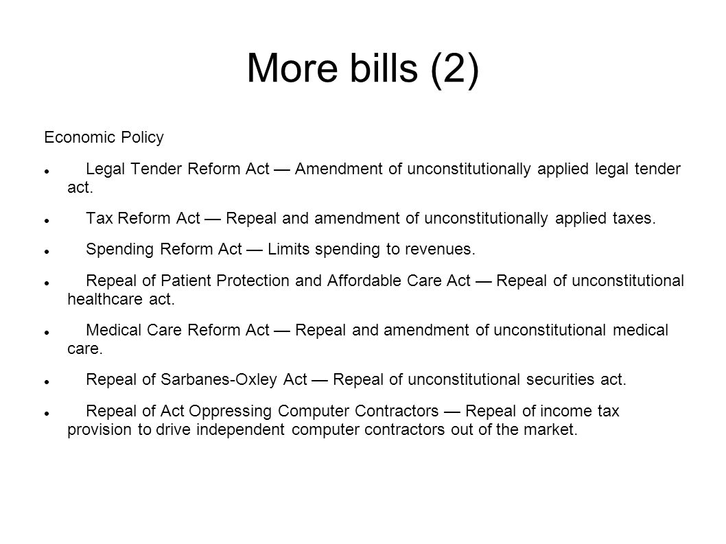 More bills (2) Economic Policy Legal Tender Reform Act — Amendment of unconstitutionally applied legal tender act.