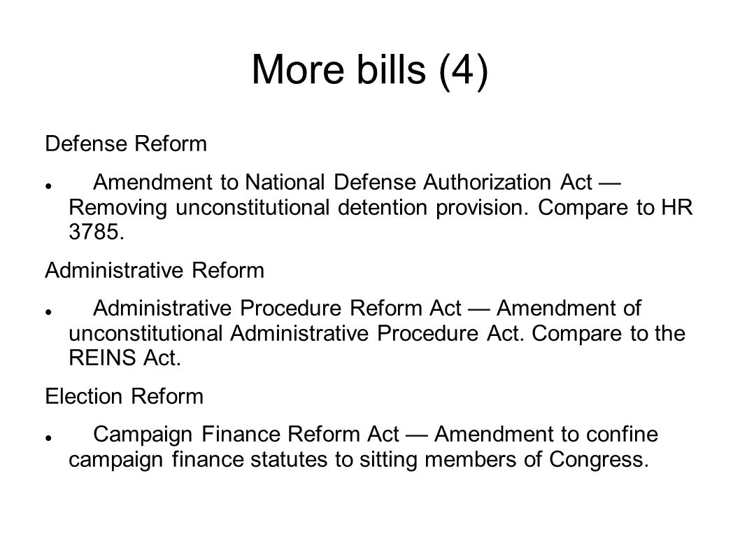 More bills (4) Defense Reform Amendment to National Defense Authorization Act — Removing unconstitutional detention provision.
