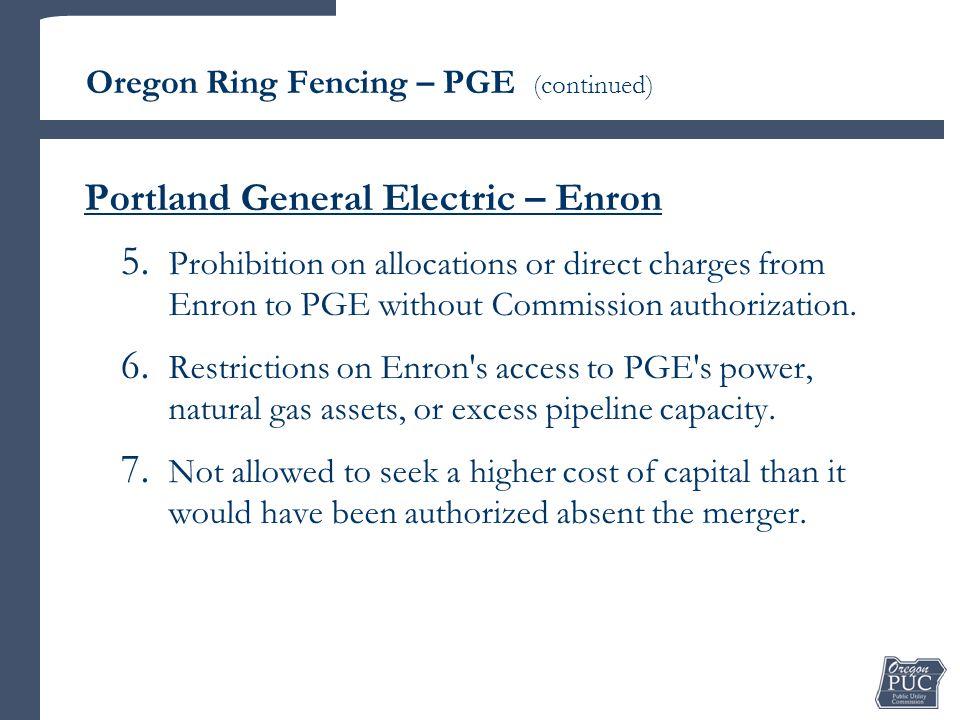 Oregon Ring Fencing – PGE (continued) Portland General Electric – Enron 5.