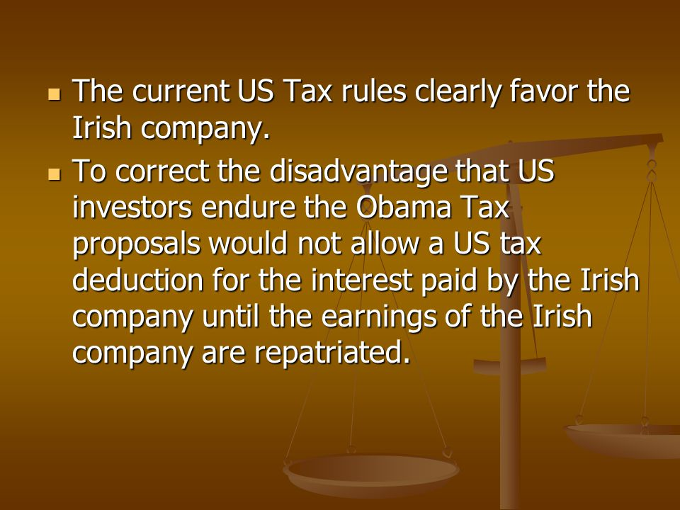 The current US Tax rules clearly favor the Irish company.