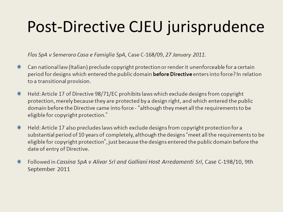 Post-Directive CJEU jurisprudence Flos SpA v Semeraro Casa e Famiglia SpA, Case C-168/09, 27 January 2011. Can national law (Italian) preclude copyrig