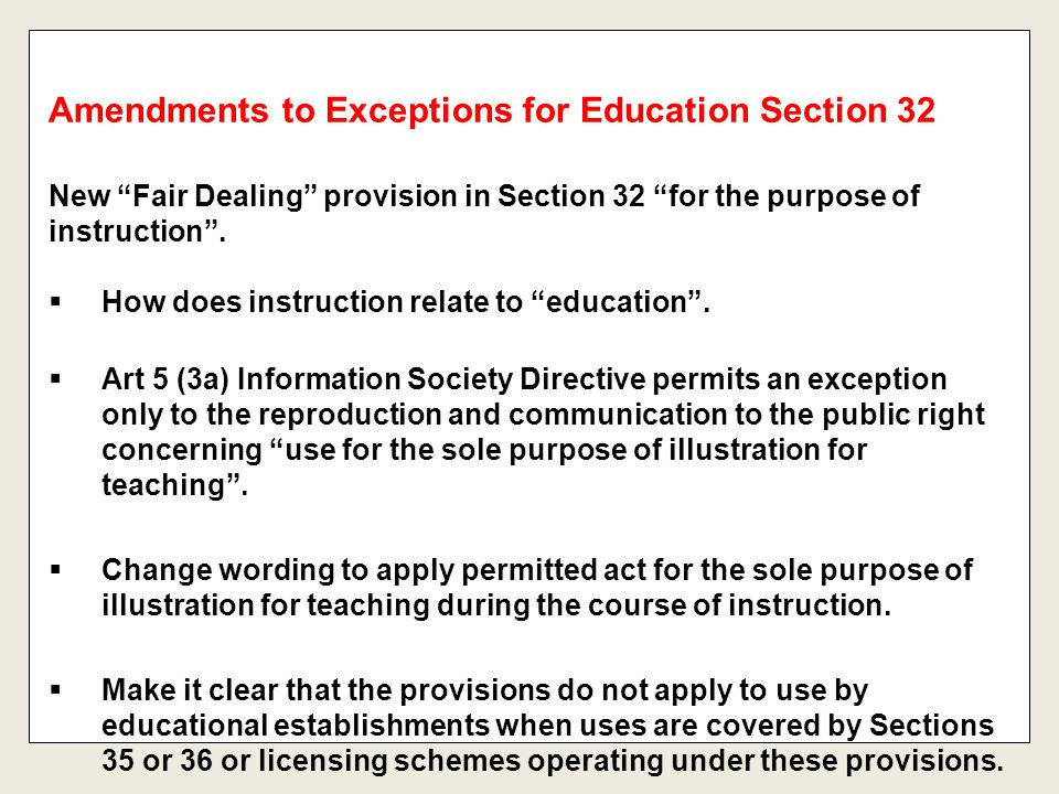 New Fair Dealing provision in Section 32 for the purpose of instruction .