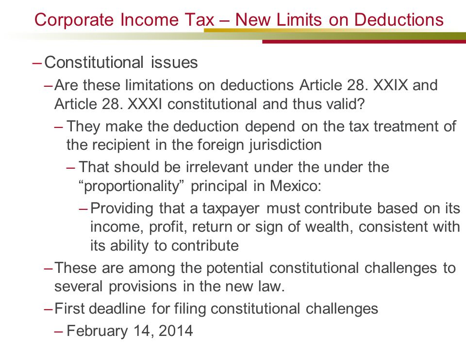 Corporate Income Tax – New Limits on Deductions –Constitutional issues –Are these limitations on deductions Article 28. XXIX and Article 28. XXXI cons