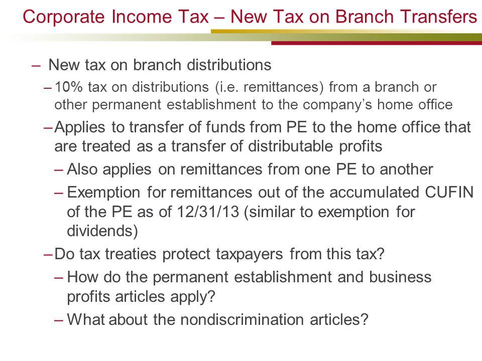 Corporate Income Tax – New Tax on Branch Transfers – New tax on branch distributions –10% tax on distributions (i.e.