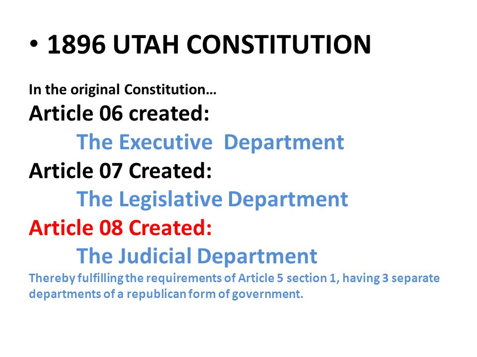In the original Constitution… Article 06 created: The Executive Department Article 07 Created: The Legislative Department Article 08 Created: The Judi