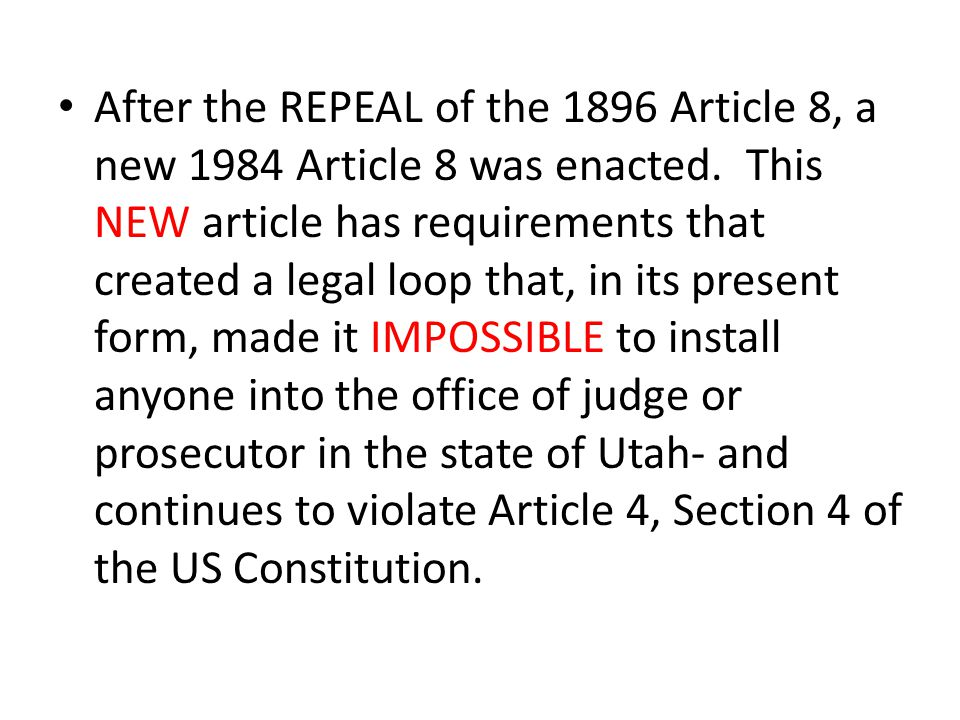 After the REPEAL of the 1896 Article 8, a new 1984 Article 8 was enacted. This NEW article has requirements that created a legal loop that, in its pre