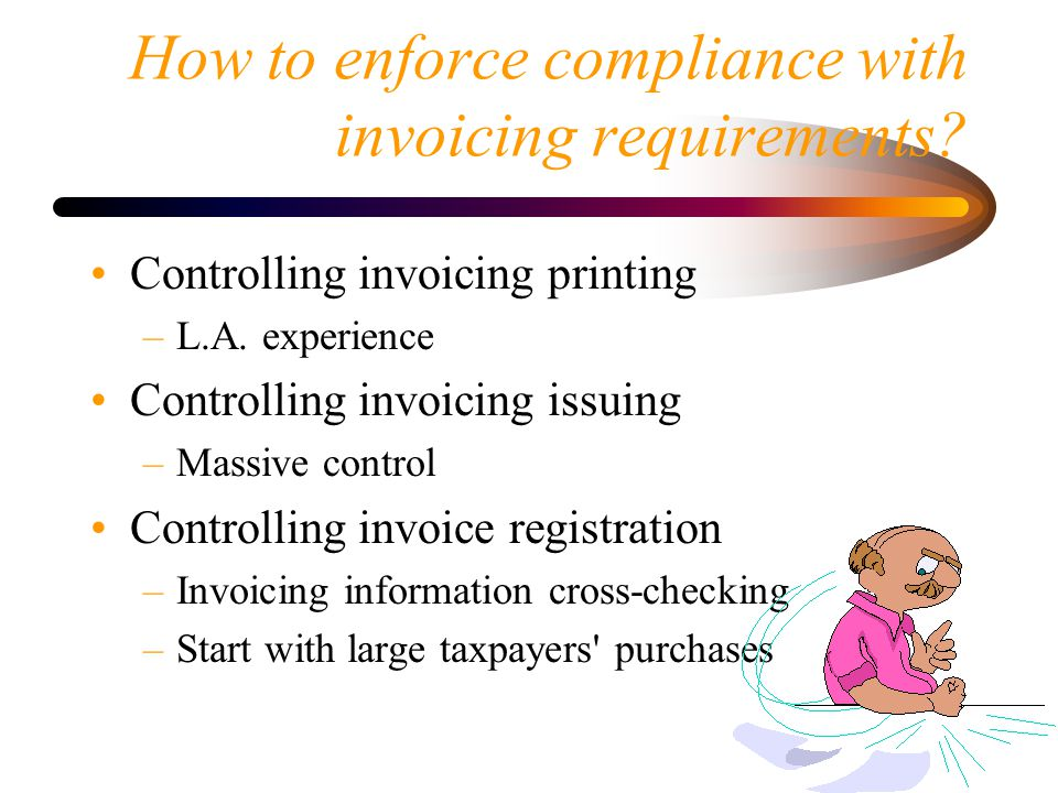 How to enforce compliance with invoicing requirements.