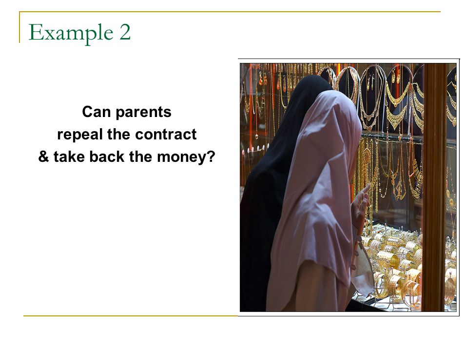 Example 2 Can parents repeal the contract & take back the money