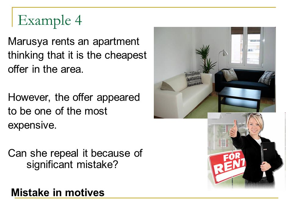 Example 4 Marusya rents an apartment thinking that it is the cheapest offer in the area.