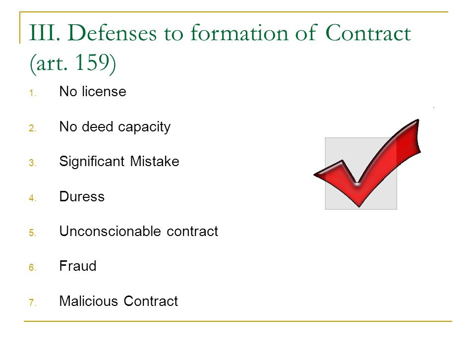 III. Defenses to formation of Contract (art. 159) 1.