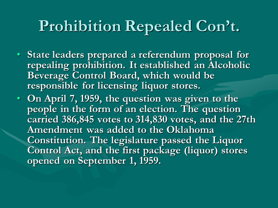 Prohibition Repealed Con't. State leaders prepared a referendum proposal for repealing prohibition.
