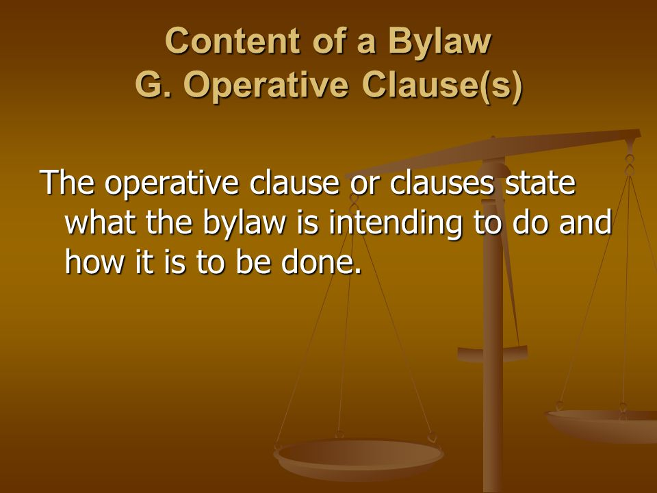 Content of a Bylaw G.