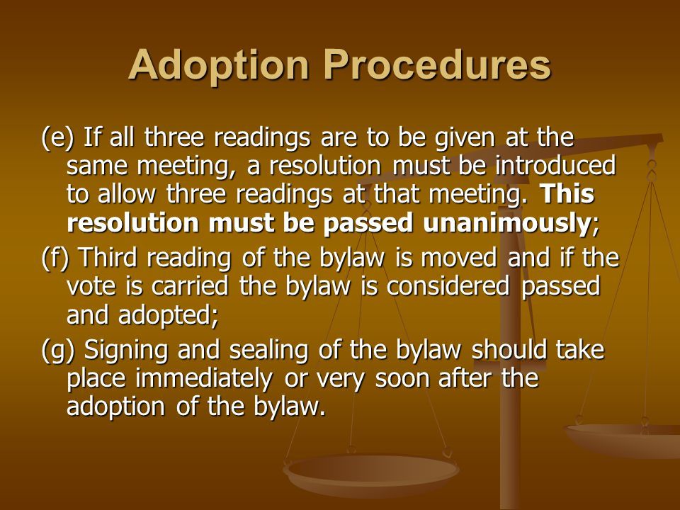 Adoption Procedures (e) If all three readings are to be given at the same meeting, a resolution must be introduced to allow three readings at that mee