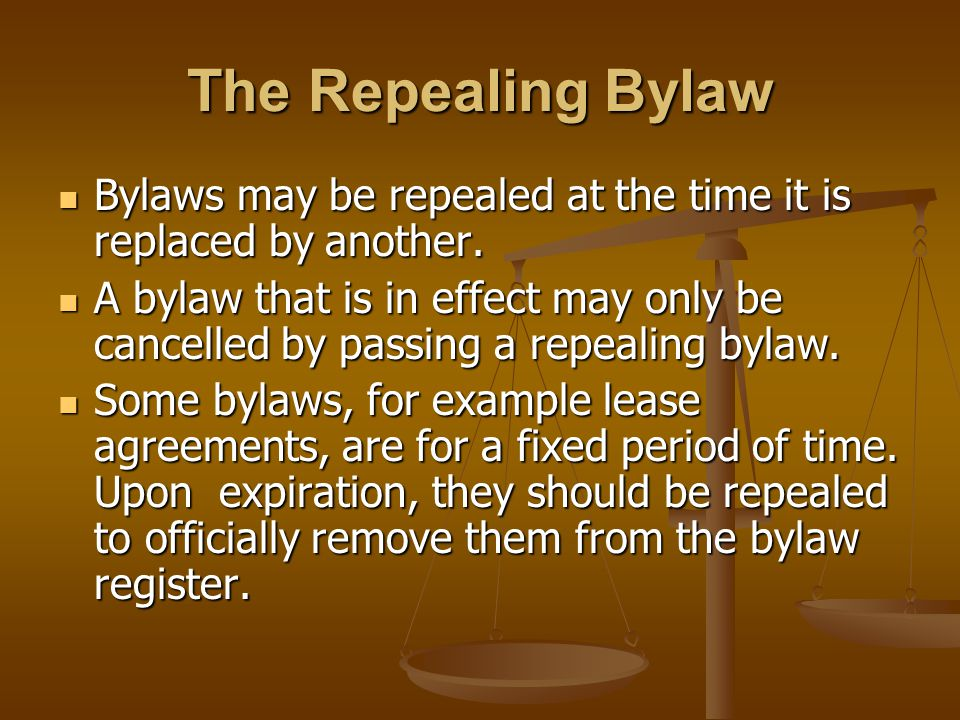 The Repealing Bylaw Bylaws may be repealed at the time it is replaced by another.
