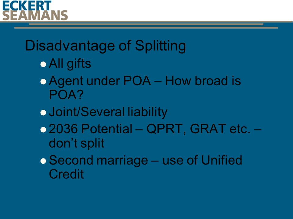 Disadvantage of Splitting All gifts Agent under POA – How broad is POA.