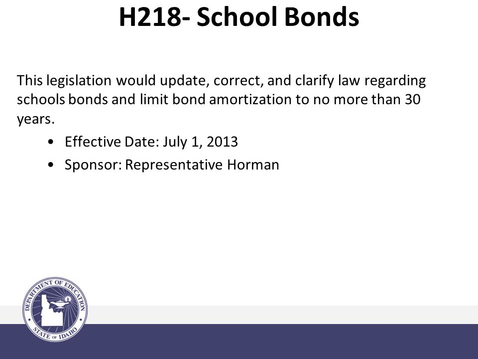 This legislation would update, correct, and clarify law regarding schools bonds and limit bond amortization to no more than 30 years.
