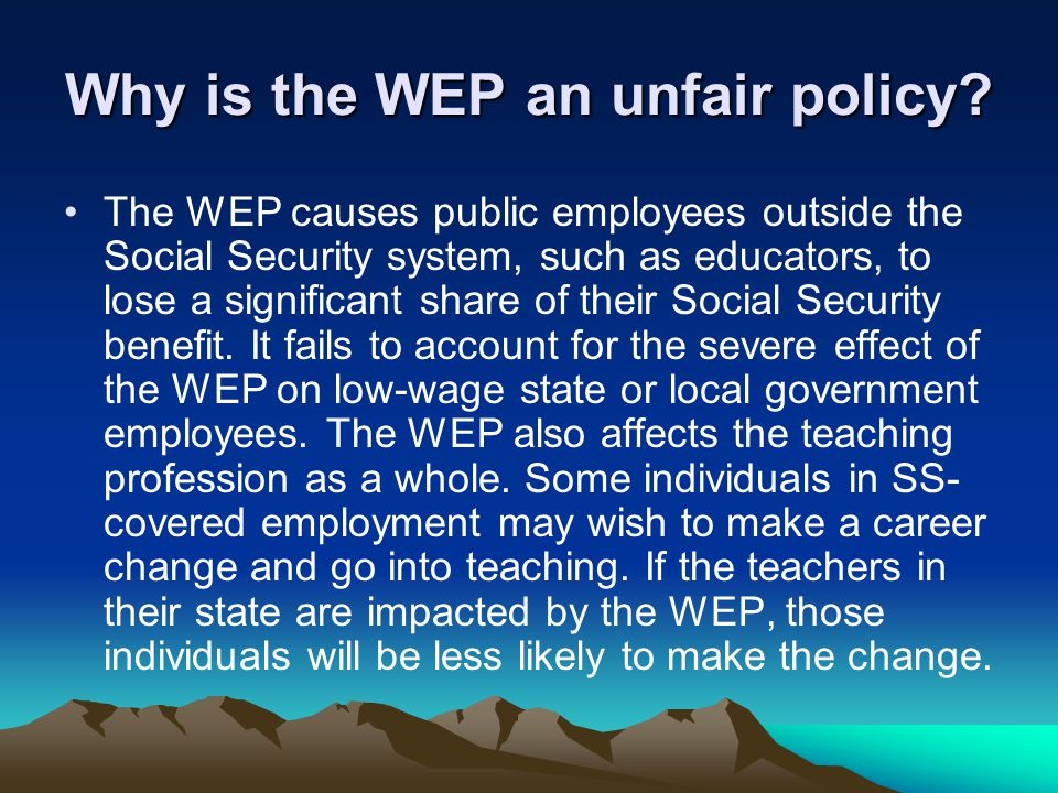 Why is the WEP an unfair policy.