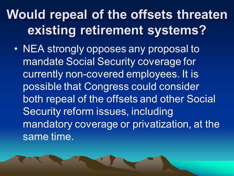 Would repeal of the offsets threaten existing retirement systems.