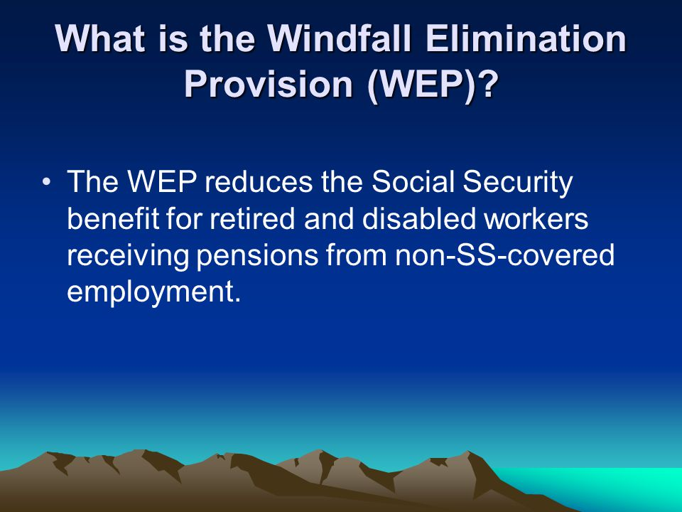 Does the WEP apply if one moves from non-SS-covered employment to SS- covered employment.