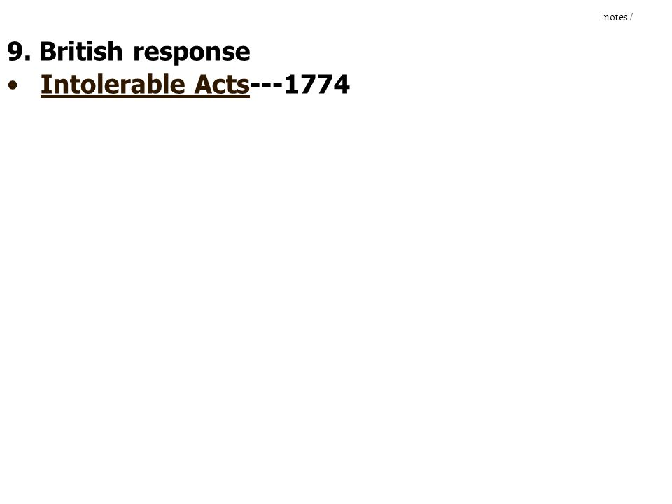 notes7 9. British response Intolerable Acts---1774
