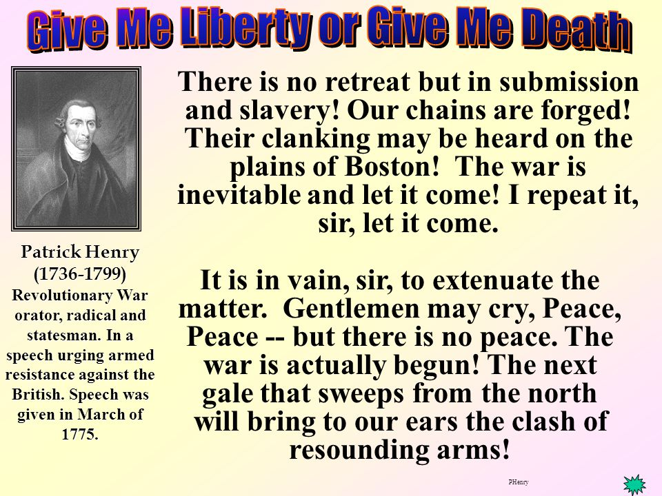 Patrick Henry (1736-1799) Revolutionary War orator, radical and statesman.