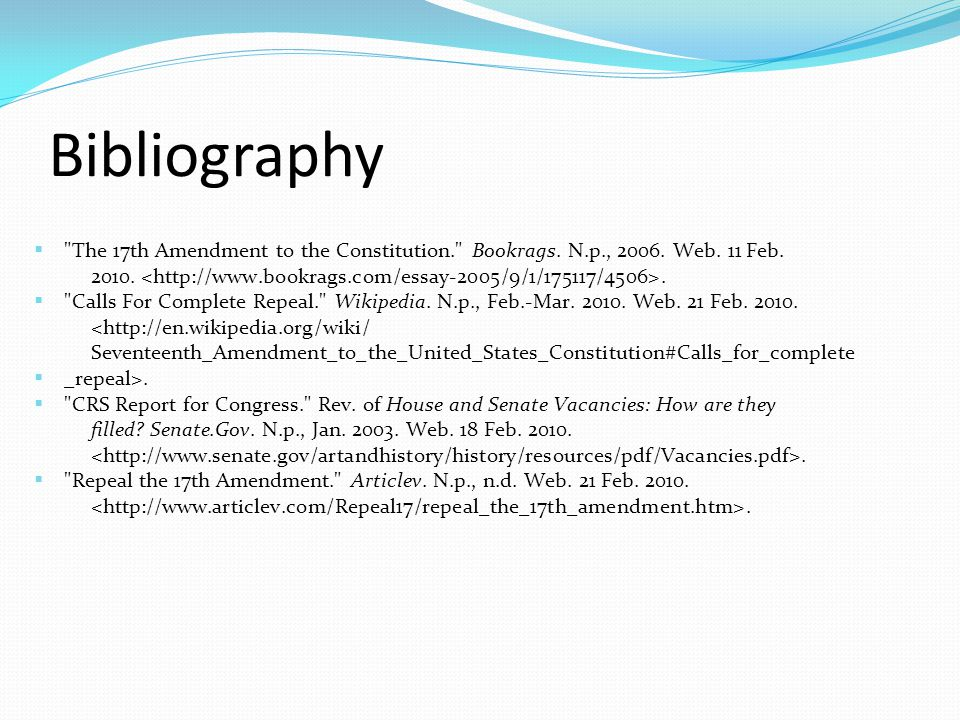 Bibliography  The 17th Amendment to the Constitution. Bookrags.