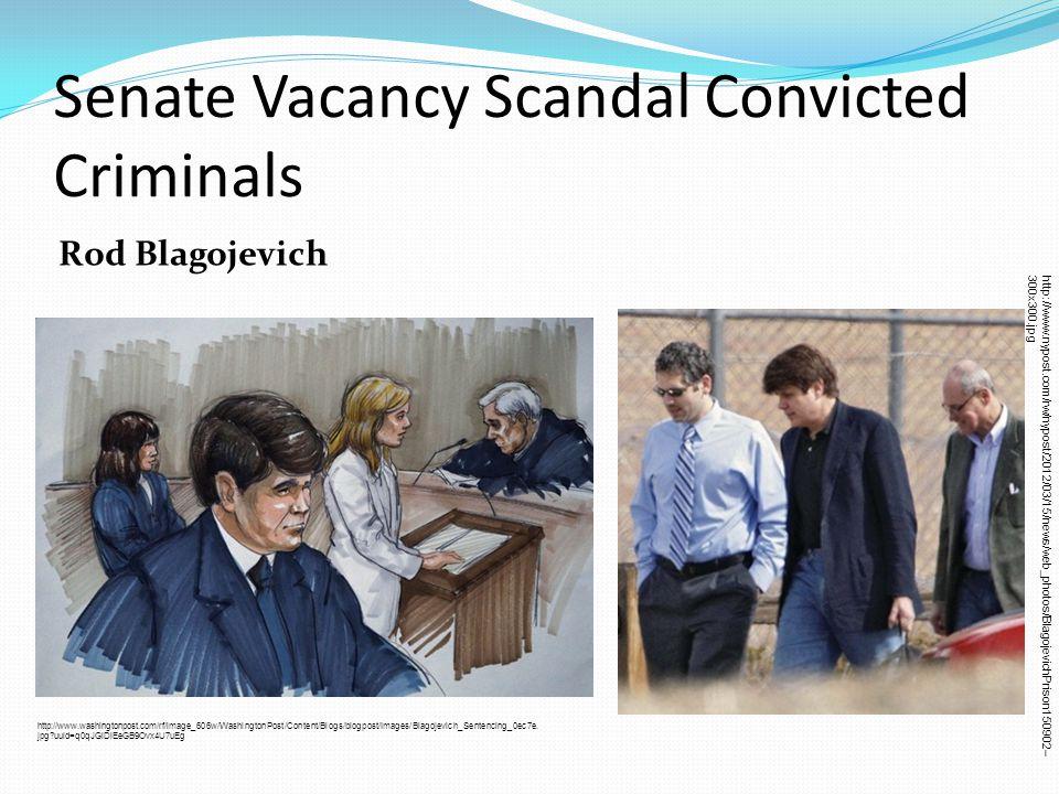 Senate Vacancy Scandal Convicted Criminals Rod Blagojevich http://www.washingtonpost.com/rf/image_606w/WashingtonPost/Content/Blogs/blogpost/Images/Blagojevich_Sentencing_0ec7e.