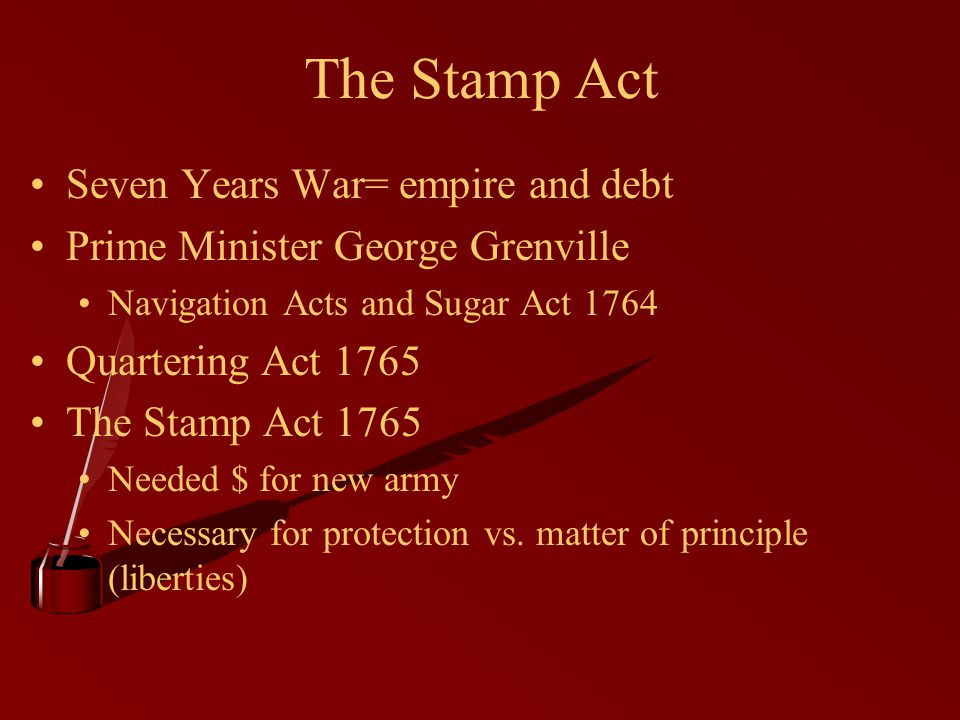 The hated Stamp Act of 1765 required stamps, certifying payment of tax, on all sorts of legal and commercial documents.