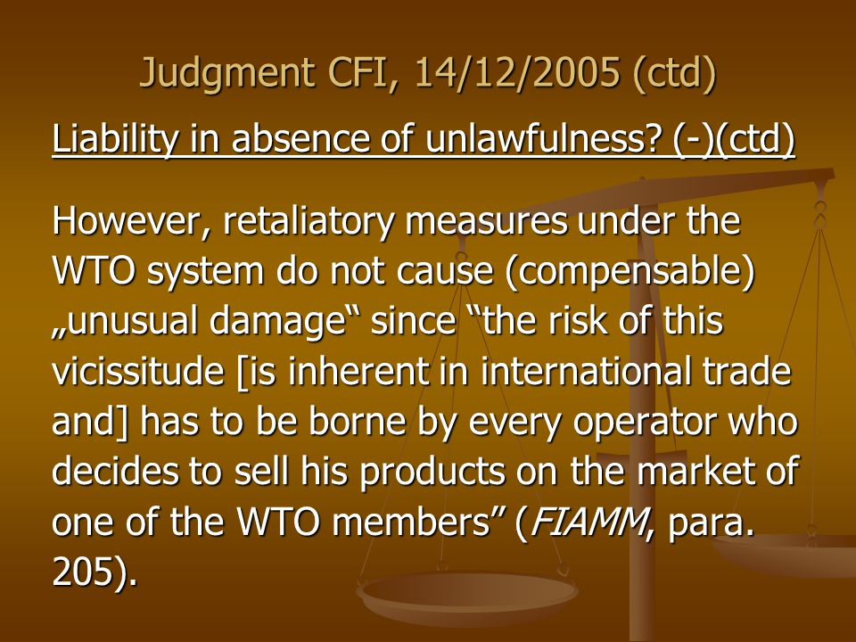 Judgment CFI, 14/12/2005 (ctd) Liability in absence of unlawfulness.