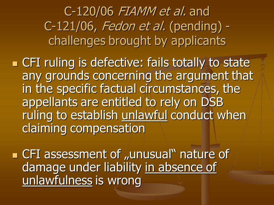 C-120/06 FIAMM et al. and C-121/06, Fedon et al.