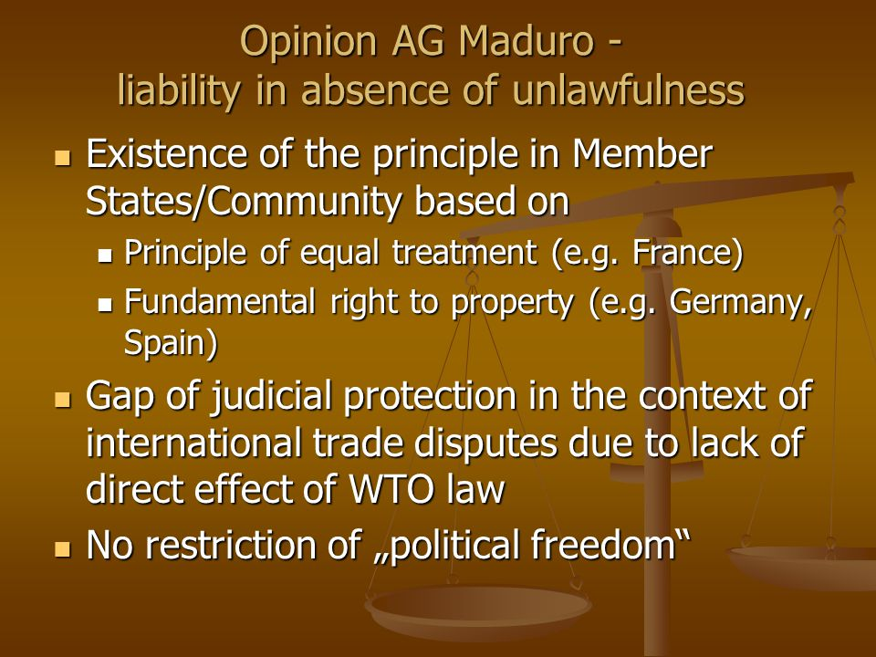 Opinion AG Maduro - liability in absence of unlawfulness Existence of the principle in Member States/Community based on Existence of the principle in Member States/Community based on Principle of equal treatment (e.g.