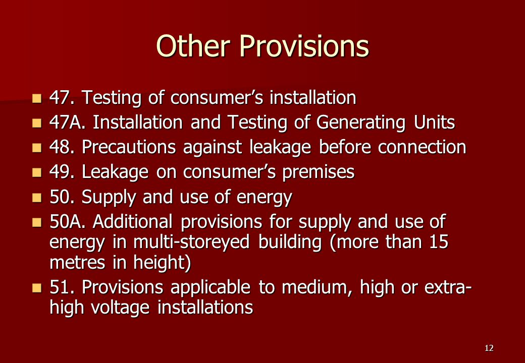 12 Other Provisions 47. Testing of consumer's installation 47.