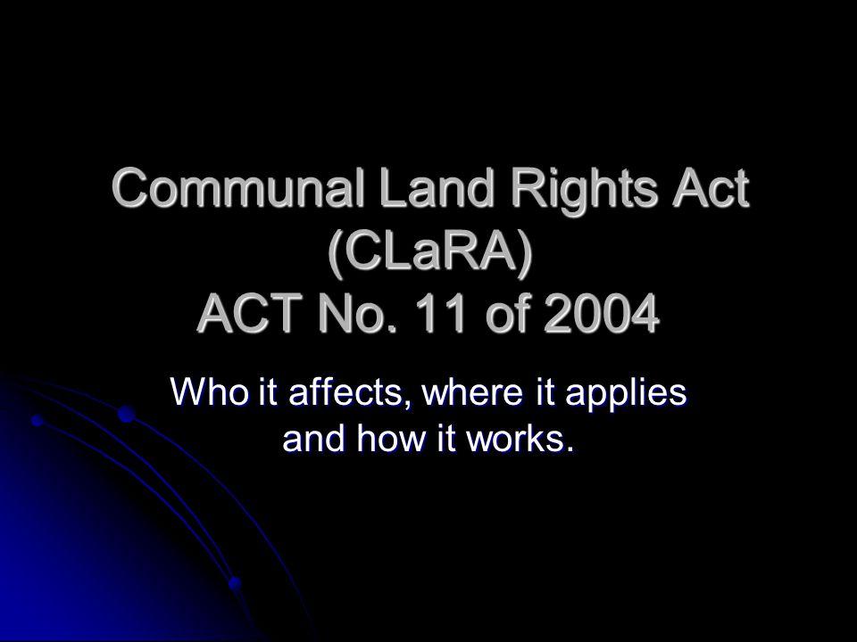 Communal Land Rights Act (CLaRA) ACT No.